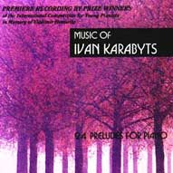 1406 24 Preludes for Piano (1976)/Music of Ivan Karabyts (b. 1945), Vol. 1