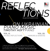 Reflections on Ukranian Piano Music Vol. II, Double Reflections, Timothy Hoft (Piano)  - Digital Download (TNC CD 1571-D)
